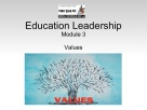 education-leadershipmodule-3-values-1-638